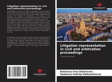Bookcover of Litigation representation in civil and arbitration proceedings