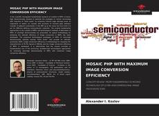 Bookcover of MOSAIC PHP WITH MAXIMUM IMAGE CONVERSION EFFICIENCY