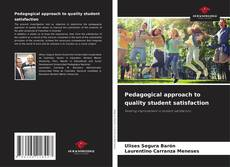 Bookcover of Pedagogical approach to quality student satisfaction
