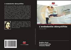 Обложка L'endodontie démystifiée