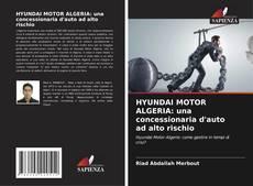 Обложка HYUNDAI MOTOR ALGERIA: una concessionaria d'auto ad alto rischio