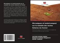 Обложка Microalgues et lombricompost sur la maladie des taches foliaires du fraisier