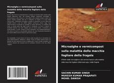 Обложка Microalghe e vermicompost sulla malattia della macchia fogliare della fragola