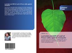 Bookcover of Lavicidal and IGR of Leaf of Ficus vallis against mosquito