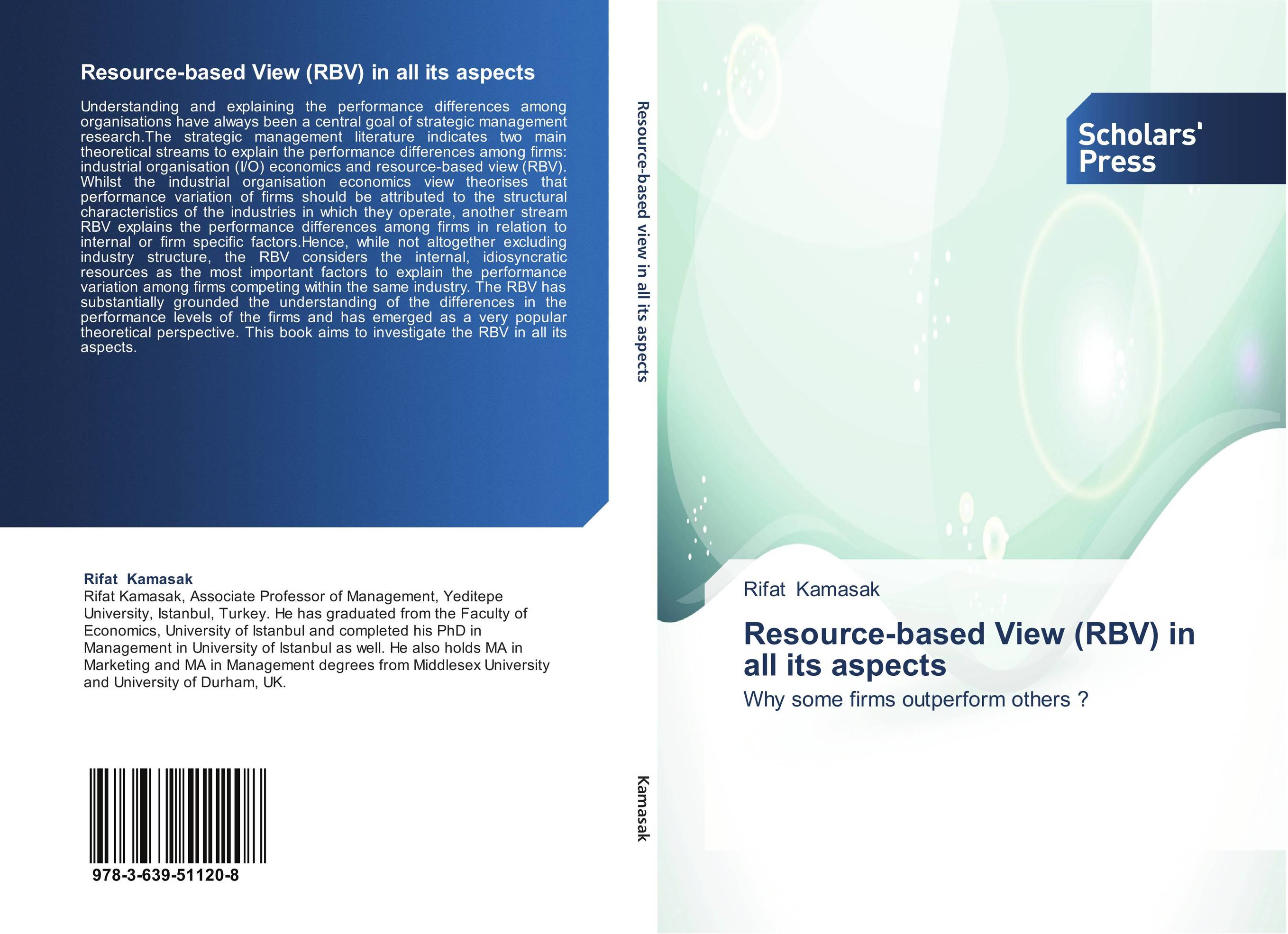 differences between the two views of strategy resource based view rbv and industrial organization A resource-based view of organizational knowledge management systems peter meso and robert smith introduction the resource-based view (rbv) of the firm.