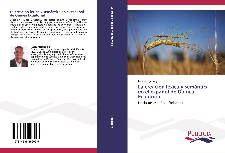 La creación léxica y semántica en el español de Guinea Ecuatorial