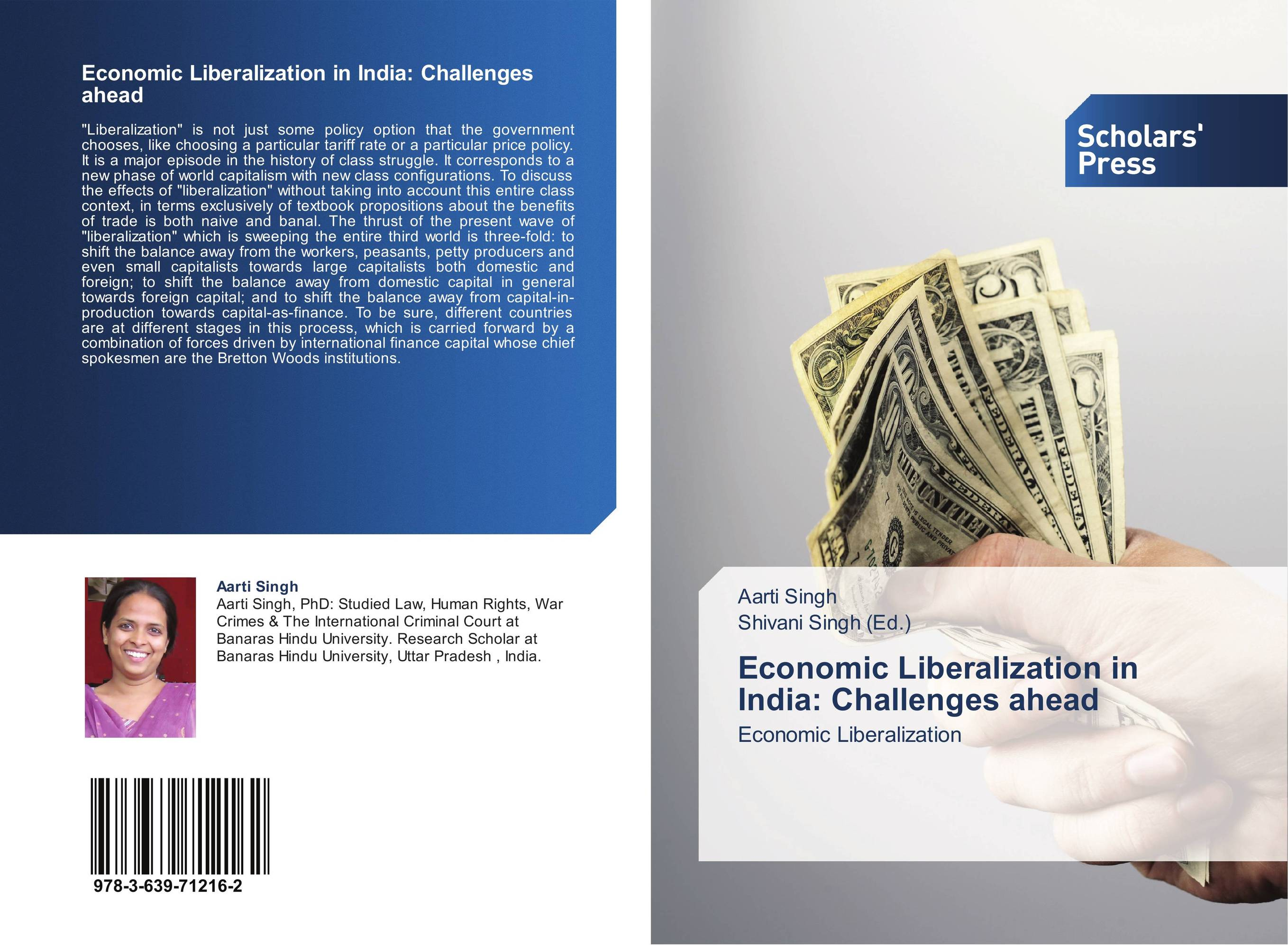 essay on economic liberalization in india Conclusion the advent of globalization as a result of liberalization and privatization has both positive and negative impacts on our economy while one group of people argue that globalization provides greater opportunities, opens up new markets, promotes the use of better technology and increases the efficiency of production, another group of people feel it does not protect the domestic.