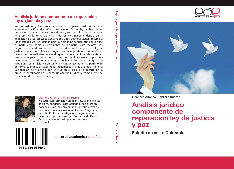 Analisis juridico componente de reparacion ley de justicia y paz