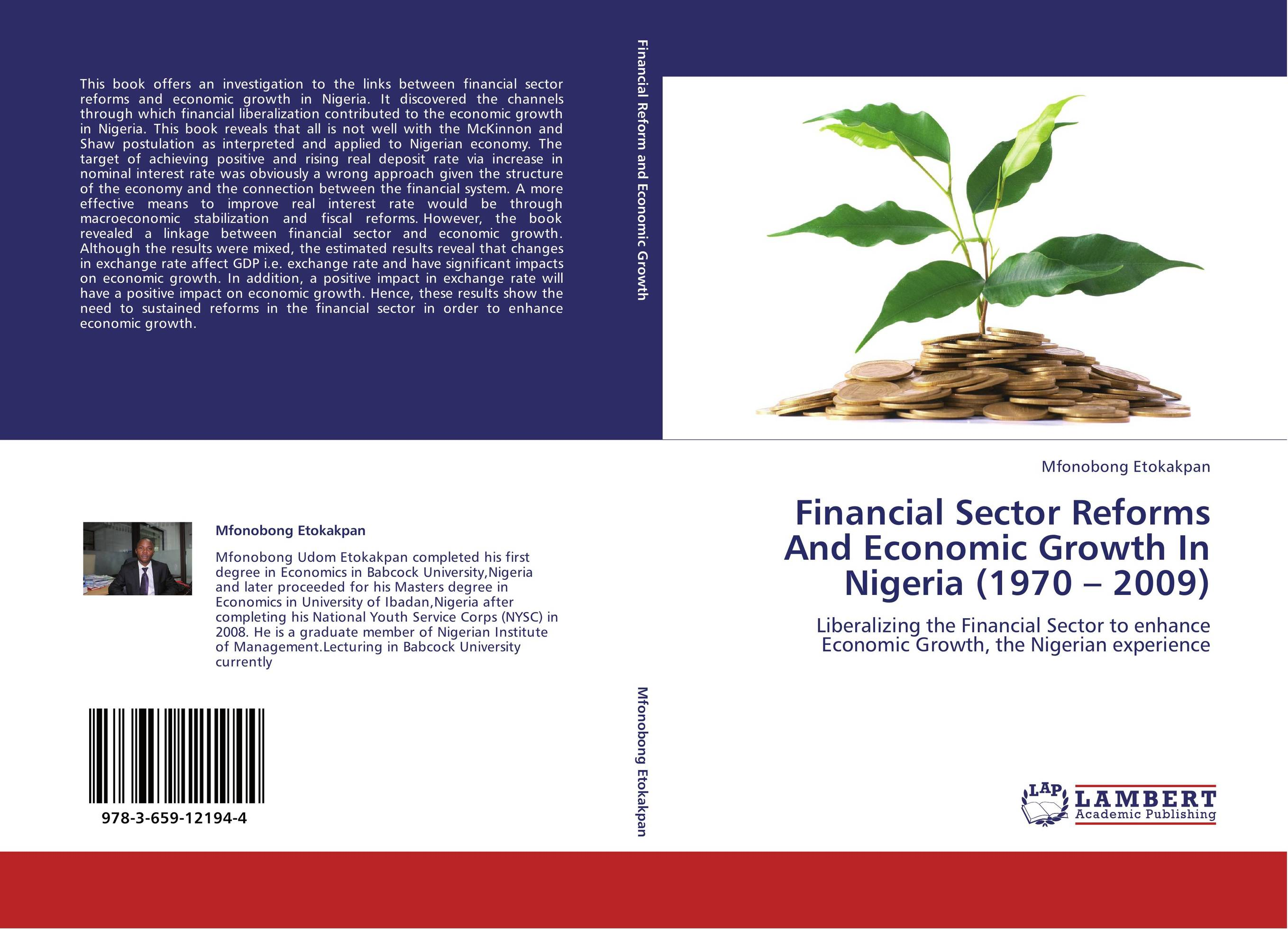 impact of financial sector development on nigeria The impact of savings on financial development in a country has attracted the attention of researchers and policy makers in the past this research work will be emphasizing on the literature review of past researcher and try to generate solution to the negative impact it has on the economic growth of a country.