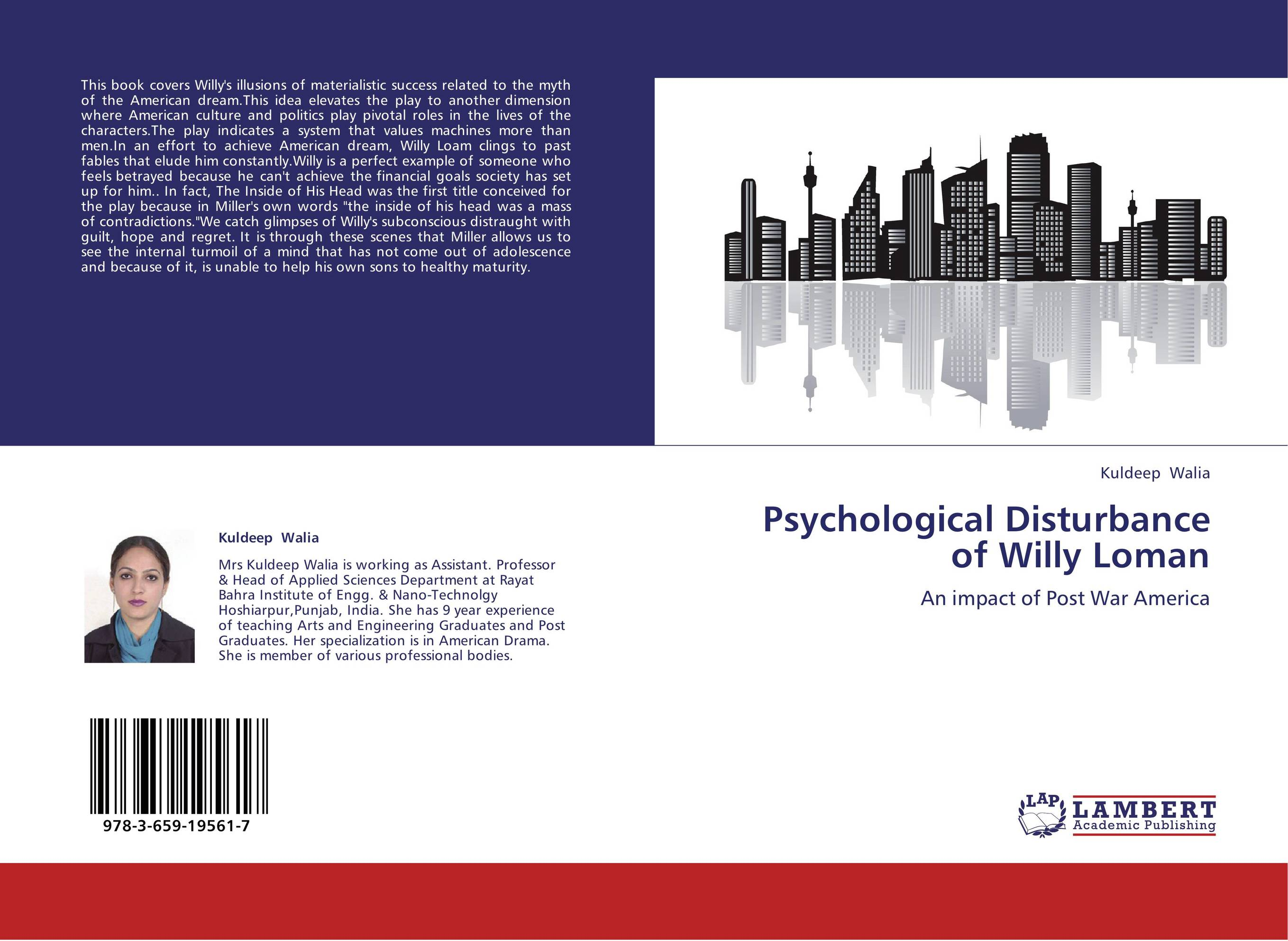 the unrealistic dreams of willy loman Even this dream has changed in recent times, particularly after instead of perseverance and audacity, salesmanship enters the erroneous dream's basis profit is ultimately the justification to making a sale (coalman 132-133) willy loman & the american dream specifically for you.