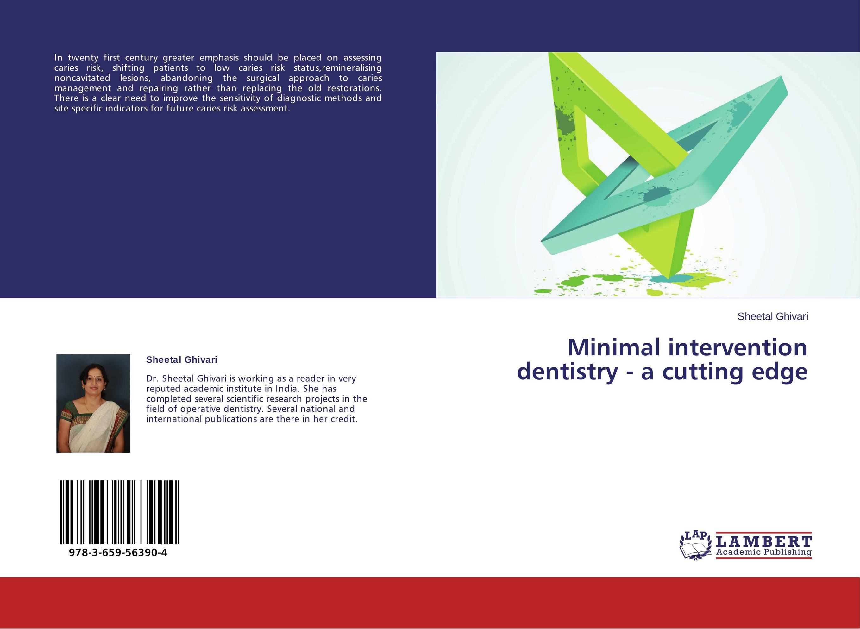 minimal intervention dentistry Minimal intervention dentistry british dental journal volume 214 no 3 feb 9 minimum intervention dentistry, with its non-operative prevention and control of disease, underpins.