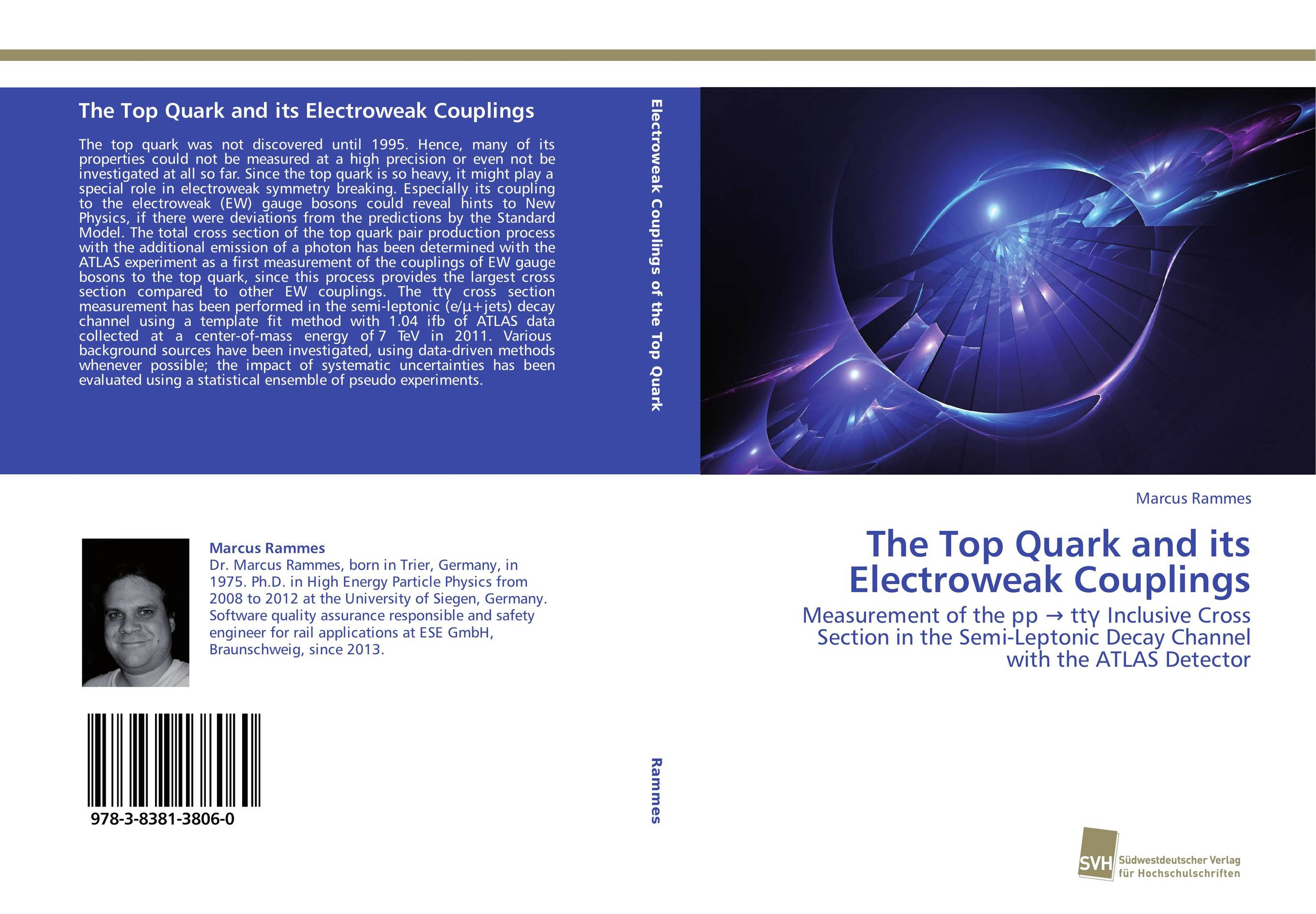 9783838138060 The Top Quark and its Electroweak Couplings Marcus Rammes