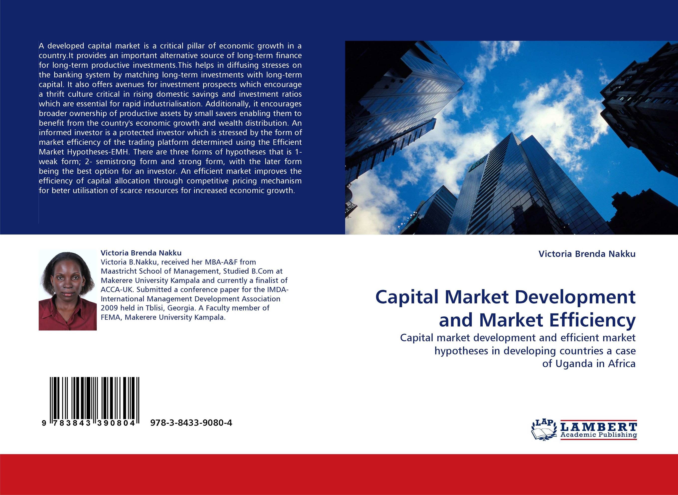capital market efficiency thesis Capital market efficiency in poland: an analysis of weak form efficiency on the warsaw stock exchange a honors thesis for the economics department.