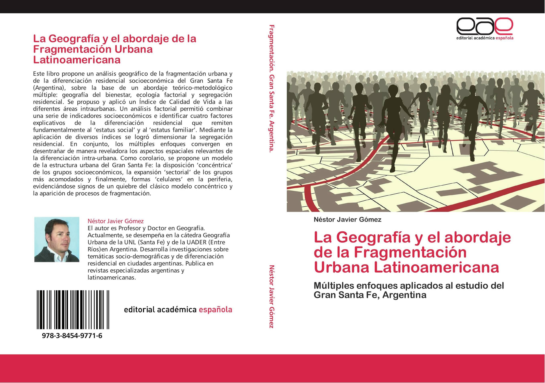 La Geografía y el abordaje de la Fragmentación Urbana Latinoamericana