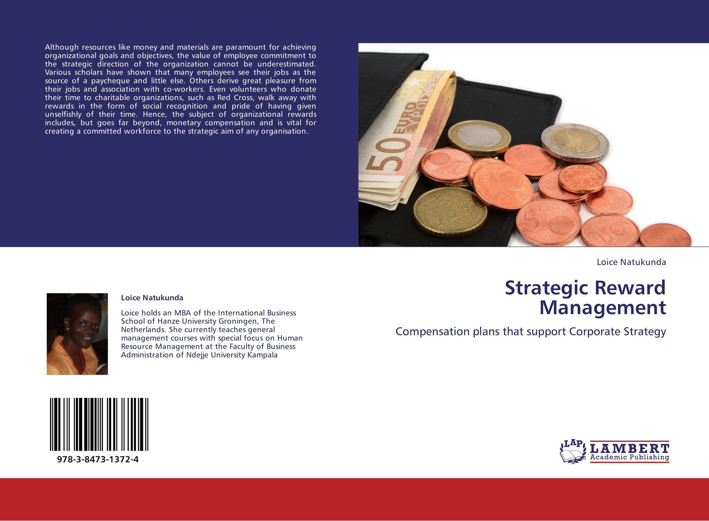 strategic compensation management Get this from a library strategic compensation : a human resource management approach [joseph j martocchio].