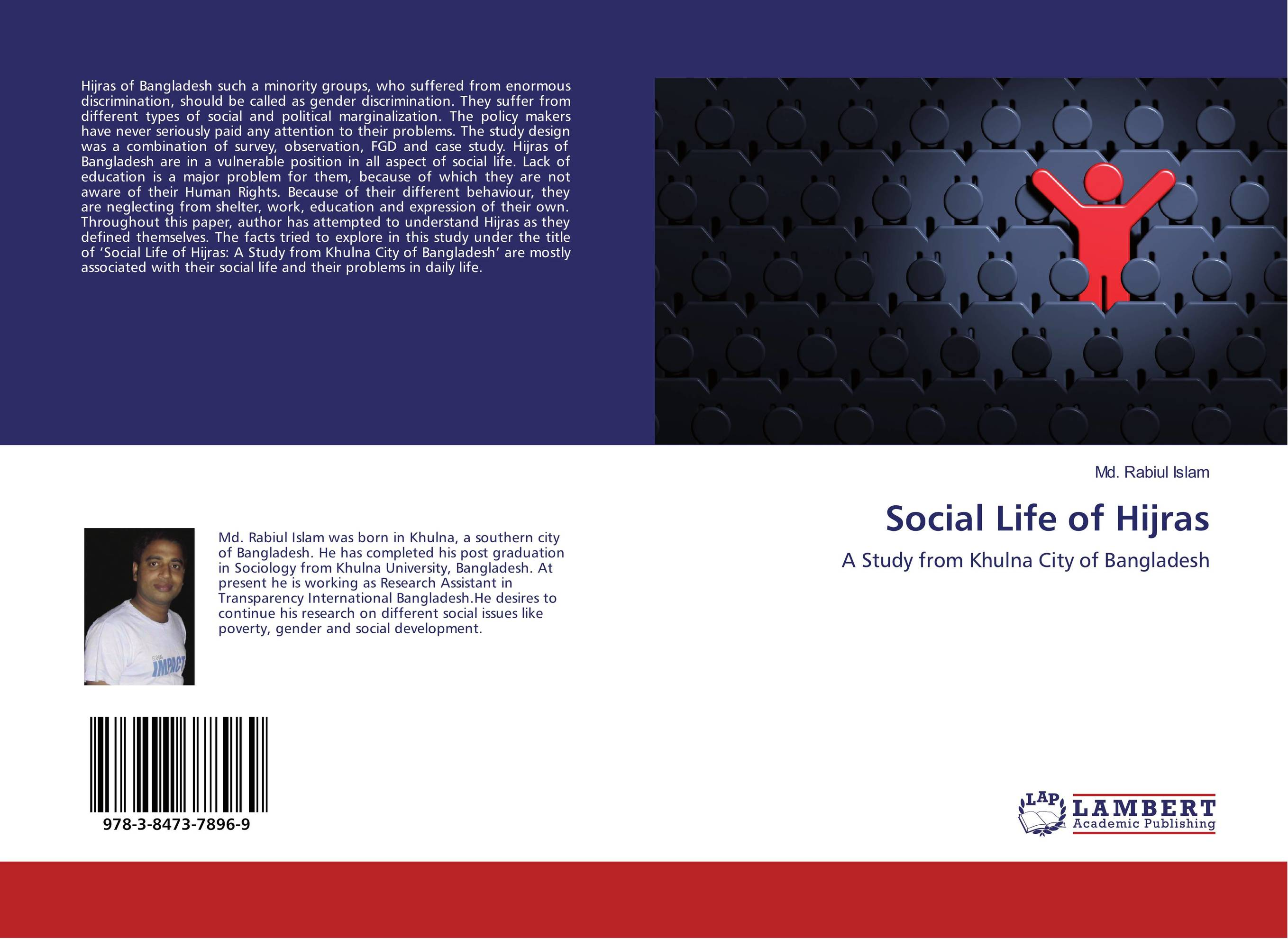 study on the life of hijras in india sociology essay Read this comprehensive essay on social class  one of the important elements of social stratification is the 'class' a social class is 'a category or group of persons having a definite status in society which permanently determines their relations to other groups' social classes have been.