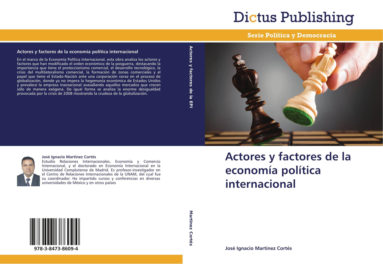 Actores y factores de la econom a pol tica internacional for La politica internacional